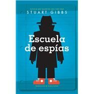 Escuela de espías/ Spy School by Gibbs, Stuart; Romay, Alexis, 9781534455405