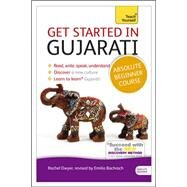 Get Started in Gujarati Absolute Beginner Course The essential introduction to reading, writing, speaking and understanding a new language by Dwyer, Rachel, 9781444195408