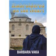 Embroidered on the Heart by Vaka, Barbara, 9781796035414