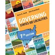 Governing States and Localities by Smith, Kevin B.; Greenblatt, Alan, 9781544325422