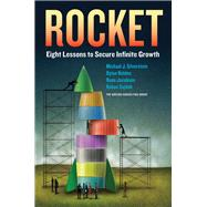 Rocket: Eight Lessons to Secure Infinite Growth by Silverstein, Michael; Bolden, Dylan; Jacobsen, Rune; Sajdeh, Rohan, 9781259585425