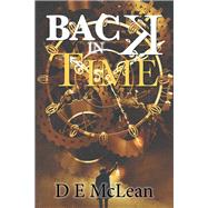 Back in Time by Mclean, D. E., 9781543495430
