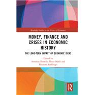 Money, Finance and Crises in Economic History by Annalisa Rosselli, 9780367665432