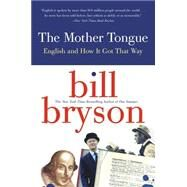 The Mother Tongue: English...,Bryson, Bill,9780380715435