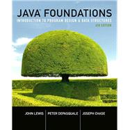 Java Foundations Introduction to Program Design and Data Structures by Lewis, John; DePasquale, Peter; Chase, Joe, 9780134285436