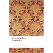 The Warden by Trollope, Anthony; Shrimpton, Nicholas, 9780199665440