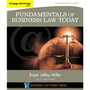 Cengage Advantage Books: Fundamentals of Business Law Today: Summarized Cases by Miller, Roger LeRoy, 9781305075443