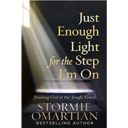 Just Enough Light for the Step I'm on by Omartian, Stormie, 9780736975445