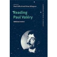 Reading Paul Valéry: Universe in Mind by Edited by Paul Gifford , Brian Stimpson, 9780521585446