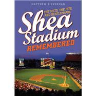 Shea Stadium Remembered by Silverman, Matthew, 9781493035458