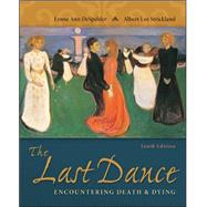 The Last Dance: Encountering...,DeSpelder, Lynne Ann;...,9780078035463