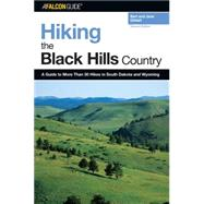 Hiking the Black Hills Country, 2nd A Guide to More Than 50 Hikes in South Dakota and Wyoming by Gildart, Bert; Gildart, Jane, 9780762735471