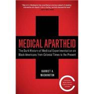 Medical Apartheid The Dark...,WASHINGTON, HARRIET A.,9780767915472