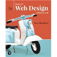 Basics of Web Design HTML5 & CSS by Felke-Morris, Terry, 9780135225486