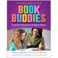 Book Buddies, Third Edition A Tutoring Framework for Struggling Readers by Invernizzi, Marcia; Lewis-Wagner, Donna; Johnston, Francine R.; Juel, Connie, 9781462545490
