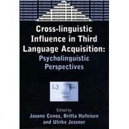 Cross-Linguistic Influence in Third Language Acquisition Psycholinguistic Perspectives by Cenoz, Jasone; Hufeisen, Britta; Jessner, Ulrike, 9781853595493