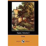 Signa, Volume 2 by Ouida, 9781406545494