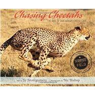 Chasing Cheetahs by Montgomery, Sy; Bishop, Nic, 9780547815497