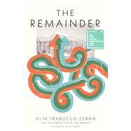 The Remainder by Zerán, Alia Trabucco; Hughes, Sophie, 9781566895507
