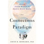 The Connections Paradigm by Rosmarin, David H., 9781599475509