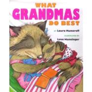 What Grandmas Do Best; What Grandpas Do Best by Numeroff, Laura ; Munsinger, Lynn, 9780689805523
