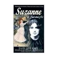 Suzanne : Of Love and Art,Koren, Elaine Todd,9780967235523