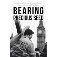 Bearing Precious Seed by Casto, Eric, 9781973665526