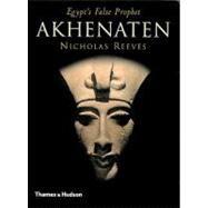Akhenaten PA (Reeves) by Reeves,Nicholas, 9780500285527