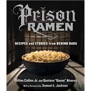 Prison Ramen by Collins, Clifton, Jr.; Alvarez, Gustavo; Jackson, Samuel L., 9780761185529