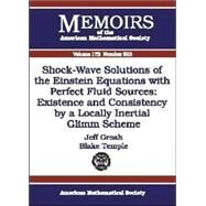 Shock-Wave Solutions Of The Einstein Equations With Perfect Fluid Sources by GROAH, JEFF; Temple, Blake, 9780821835531