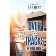 Over the Tracks 2 by Emery, Cy, 9781796075540