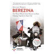 Berezina by Tesson, Sylvain; Gregor, Katherine, 9781609455545