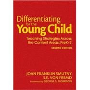 Differentiating for the Young Child : Teaching Strategies Across the Content Areas, Prek-3 by Joan Franklin Smutny, 9781412975551