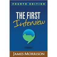 The First Interview, Fourth...,Morrison, James,9781462515554