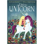 Uni the Unicorn by KROUSE ROSENTHAL, AMYBARRAGER, BRIGETTE, 9780385375559