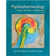 Psychopharmacology Drugs, the Brain, and Behavior by Meyer, Jerrold S.; Quenzer, Linda F., 9781605355559