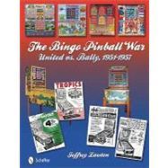 The Bingo Pinball War: United...,Lawton, Jeffrey,9780764335570