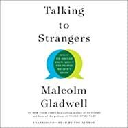 Talking to Strangers What We...,Gladwell, Malcolm,9780316535571