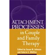 Attachment Processes in...,Edited by Susan M. Johnson,...,9781593855574