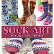 Sock Art Bold, Graphic Knits...,Janssen, Edelgard; Eismann,...,9781570765575