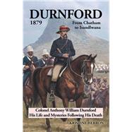 Durnford 1879 from Chatham to Isandlwana by Herron, Kristine, 9781796005578