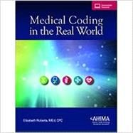 Medical Coding in the Real World by Elizabeth Roberts, 9781584265580