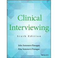 Clinical Interviewing,Sommers-Flanagan, John;...,9781119215585