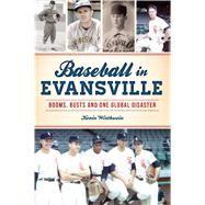 Baseball in Evansville by Wirthwein, Kevin, 9781467145589