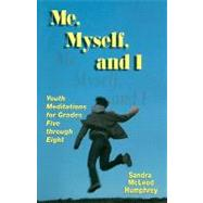 Me, Myself, and I : Youth Meditations for Grades 5-8 by HUMPHREY SANDRA MCLEOD, 9780788025600
