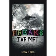 Freaks I've Met by Jans, Donald, 9780996175609