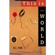 This Is the World by PENN W. S., 9780870135613