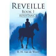 Reveille 1 by Van De Weert, R. H., 9781543495614