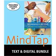 Bundle: Beginnings & Beyond: Foundations in Early Childhood Education, Loose-leaf Version, 10th + LMS Integrated for MindTap Education, 1 term (6 months) Printed Access Card by Gordon, Ann Miles; Browne, Kathryn Williams, 9781337065627