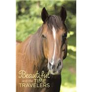 Beautiful and the Time Travelers by Eroh, C. A., 9781480875630